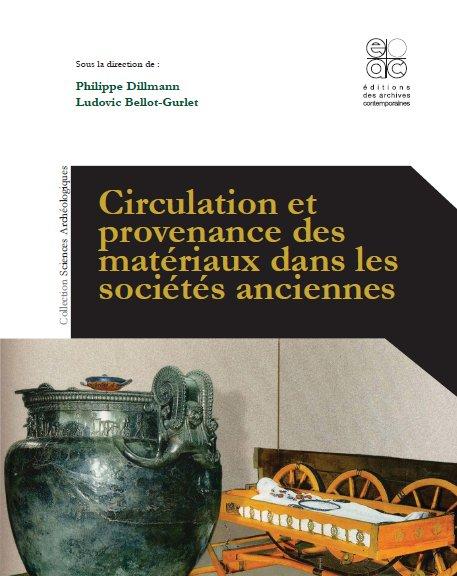 Sortie d'un ouvrage collectif de référence : Circulation et provenance des archéomatériaux