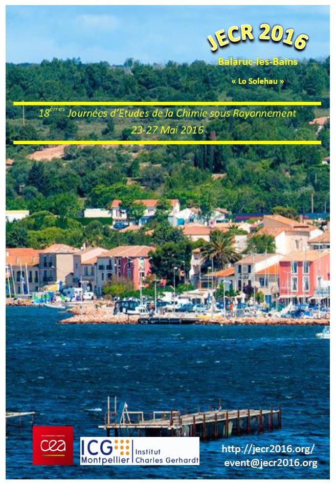 Sur vos agendas : 18èmes JECR (Journées d'Etudes de Chimie sous Rayonnement) - 23-27 mai 2016 à Balaruc-Les-Bains