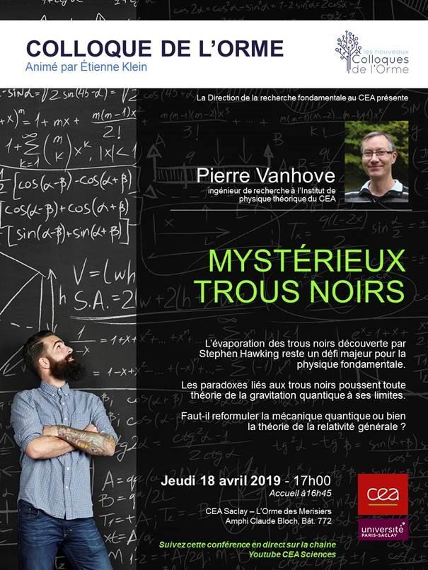 Invitation au Nouveau Colloque de l'Orme - Mystérieux trous noirs avec Pierre Vanhove - Jeudi 18 avril 2019 à 17h