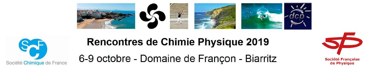 Rencontres de Chimie-Physique 2019 – (RCP19) - Biarritz, 6-9 octobre 2019
